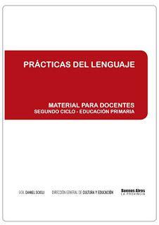 Educación Primaria: Material para docentes - Prácticas del Lenguaje