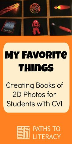 Tips to create a CVI-friendly book about a child's favorite things Visually Impaired Activities, Multiple Disabilities, Learning Disabilities, Braille, Sensory Activities, Sensory Rooms, Vision Therapy, Reading Centers, Special Education Classroom
