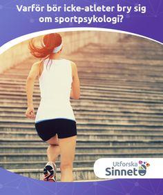 Varför bör icke-atleter bry sig om sportpsykologi?  Fysisk träning kräver både fysisk och mental ansträngning. Det kan dock vara svårt att finna motivationen, vilket är var sportpsykologi kommer in i bilden.