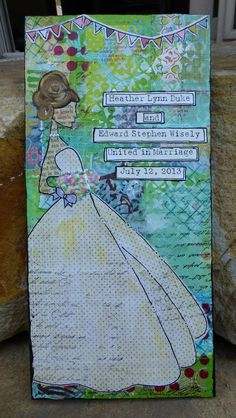 Made by Nicole: For the Bride: Mixed Media Art