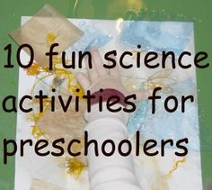 Pre school science, 10 fun science activities for kids.