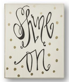 Another great find on #zulily! White 'Shine On' Wall Sign #zulilyfinds