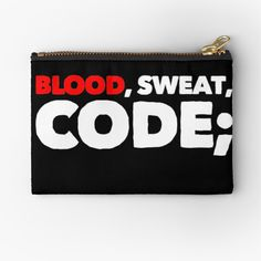 Blood, Sweat, Code by owenied | Redbubble Some Fun, Programming, Slogan, Zip Around Wallet, Blood, Swag, Coding, Funny, Gifts