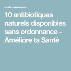 10 antibiotiques naturels disponibles sans ordonnance - Améliore ta Santé