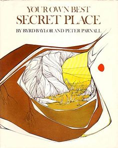 Your Own Best Secret Place by Byrd Baylor; Peter Parnall: Charles Scribner's Sons 9780684161112 Hardcover, Signed by Author(s) - Tales From The Past