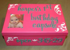 1st Birthday Time Capsule! Great Idea!                                                                                                                                                                                 More