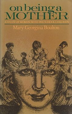 On Being a Mother: A Study of Women with Pre-School Children by Mary Georgina Boulton http://www.amazon.com/dp/0422785504/ref=cm_sw_r_pi_dp_8RQ9ub0ZBABNW