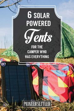 6 Solar Powered Tents | Outdoor Picnic Ideas by Pioneer Settler at http://pioneersettler.com/solar-powered-tent-list/