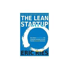 The lean startup : how today's entrepreneurs use continuous innovation to create radically sucessful businesses / Eric Ries