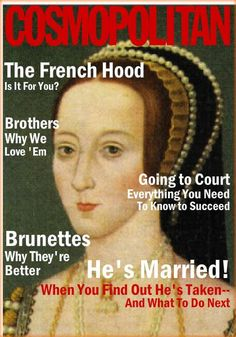 I think we could have done a better job, but still a funny idea.Tudor Cosmo cover for Anne Boleyn. Anne Boleyn, Tudor History, British History, Heinrich Viii, Katharina Von Aragon, History Jokes, Funny History, History Facts, Wives Of Henry Viii