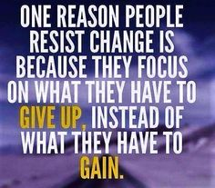 what are you willing to Give Up to Gain...progress & change costs