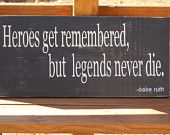 Babe Ruth quote Heroes Get Remembered Legends Baseball Sports Sign Wall Art Typography Subway Art