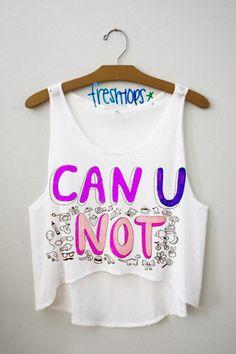 Can U Not Crop Top | fresh-tops.com