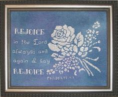 cross stitch bible verse Philippians Rejoice in the Lord always; and again I say Rejoice with white floss on deep colored linens, Cross Stitch Designs, Stitch Patterns, Hand Painted Fabric, Biblical Quotes, Favorite Bible Verses, Philippians 4, Scripture Verses, Fabric Painting, Word Of God