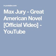 Max Jury - Great American Novel [Official Video] - YouTube