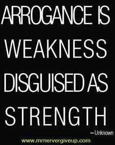 Arrogance...