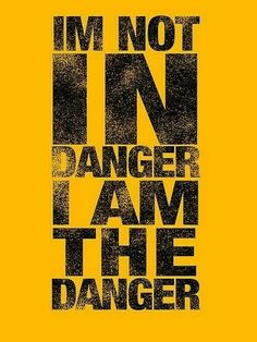 i'm not in danger, i am the danger quote Walter White - Breaking Bad Motivational Quotes Wallpaper, Wallpaper Quotes, Inspirational Quotes, Motivational Speech, Breaking Bad Frases, Breaking Bad Funny, Badass Quotes For Guys, Breakin Bad, Citations Film