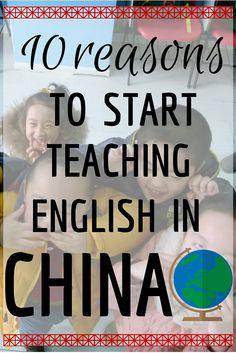 10 Reasons To Start Teaching English In China (http://www.goatsontheroad.com/10-reasons-to-start-teaching-english-in-china/)