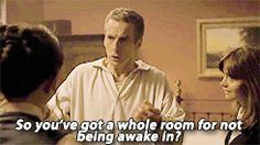 "love his POV on bedrooms!....Because he's adorably baffled by the small things. | 17 Reasons Peter Capaldi Will Save ""Doctor Who"""