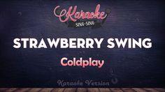 Coldplay - Strawberry Swing | SING SING KARAOKE