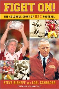 "Fight On!: The Colorful Story of Usc Football.  Another book about USC football by Steve Bisheff. ""Here is the definitive story on how the Trojans once dominated college football and are doing so once again"". #rothzroom"