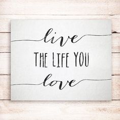 Live the life you love Wall decor, Inspirational quote typography Art Print…