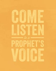 Come Listen to a Prophet's Voice - FREE inspirational quote download to help you get ready for General Conference! #generalconference #lds #quote