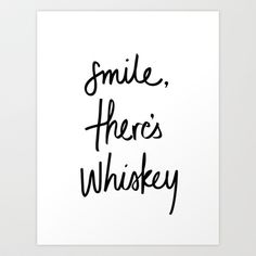 Smile - Whiskey Art Print by Note to Self: The Print Shop - $18.00