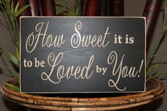 How Sweet it is to be Loved by You Wedding Sign Cake by SignsbyJen