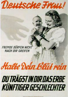 Drittes Reich - Deutsche Frau! Translation: German Woman! Strangers may not seize you. Keep your blood pure, you bear inside you the seeds of future generations.