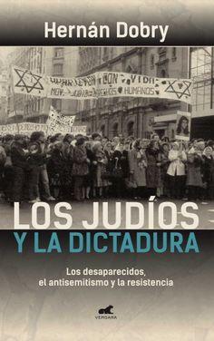 Los judíos y la dictadura, de Hernán Dobry. Año 2013