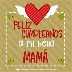 Feliz cumpleaños a mi bella mamá