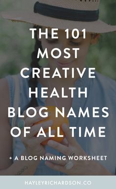 Stuck for a name for your health blog? I've created an epic list of the 101 most creative blog names in the health blog market. Click through to read the post (and see if you're on it!) plus grab a worksheet with inspiration to help you choose your own creative blog name.