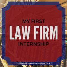 My First Law School Internship   Caffeine and Case Briefs