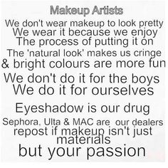 Make-up is my passion<3 I love to experiment with different colors, glitter, jewels && so much more. More then anything..I love doing other girls makeup. I love being in control of making someone look amazing && feeling beautiful<3