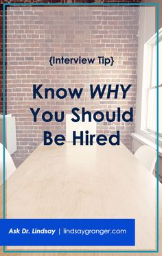 Interview Tip: Know Why You Should Be Hired | If you don't know why you should be hired, then you probably won't be hired. | lindsaygranger.com