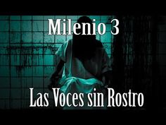 Milenio 3 - Las voces sin Rostro - http://www.misterioyconspiracion.com/milenio-3-las-voces-sin-rostro/