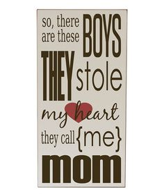 Another great find on #zulily! Cream & Brown 'Boys Stole My Heart' Wall Sign #zulilyfinds