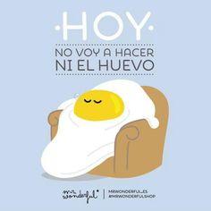 """""""No hacer ni el huevo"""", de Mr. Wonderful vía Facebook."""
