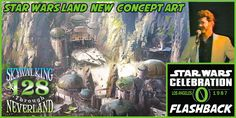 Skywalking Through Neverland #128: Star Wars Celebration 0 Flashback!