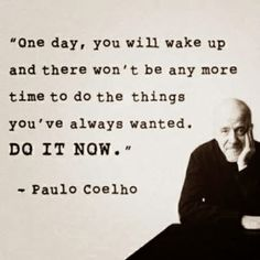 "I haven't done one of my ""Wednesday Wisdom"" posts in such a long time. This quote, by Paulo Coelho is one of my favorites so I tho. The Words, Cool Words, Now Quotes, Quotes To Live By, Life Quotes, Wisdom Quotes, Inspirational Quotes Pictures, Great Quotes, Motivational Quotes"