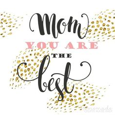 Mothers Day Quotes | Mom, you are the  best. (Golden glitter)