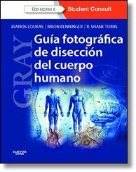Gray. Guía fotográfica de disección del cuerpo humano. Editorial Elsevier