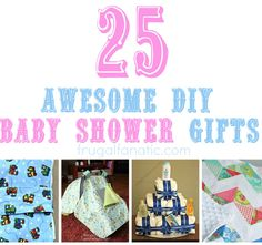 25 DIY Baby Shower Gift Ideas... I have a few friends that need this coming their way...