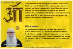 """The only bearded Plejaren Billy met were Sfath, Ptaah and Quetzal. The other men he's met didn't or don't wear a beard.  The decision to wear/grow a beard is a personal one and has no """"spiritual"""" meaning. During his lifetime, Billy had his first beard at the age of 17. Later he shaved several times and had """"beard-less"""" periods."""