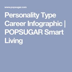 Personality Type Career Infographic | POPSUGAR Smart Living