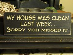 Primitive Wood Sign My House Was Clean by DaisyPatchPrimitives, $10.00