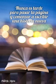 Nunca es tarde para pasar la página y comenzar a escribir una hermosa historia