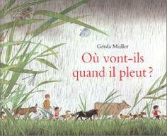 Où vont-ils quand il pleut ?:Amazon.fr:Livres
