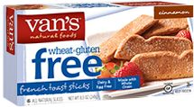 Van's Natural Foods - Gluten Free French Toast Sticks Cinnamon  -   Start your day with gluten free whole grain goodness and a dash of delicious cinnamon. Van's Gluten Free Cinnamon French Toast Sticks- good but not filling
